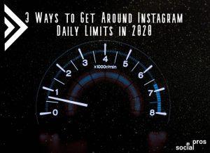 3 Ways to Get Around Instagram Daily Limits in 2020
