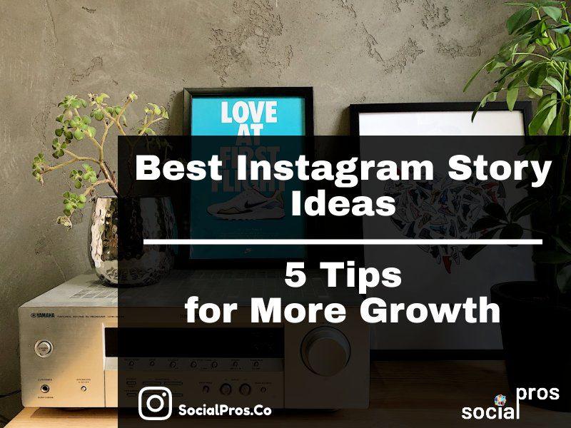Best Instagram Story Ideas