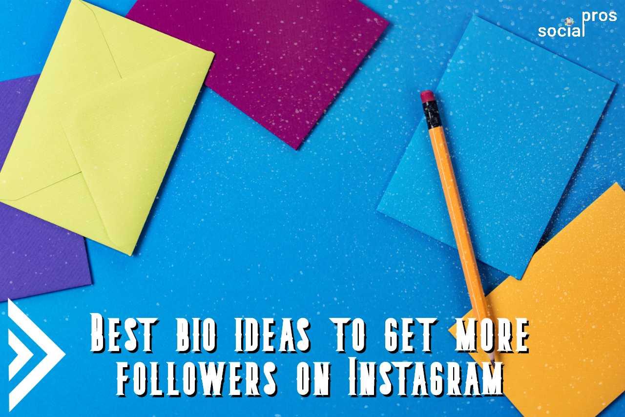 Best Bio Ideas to Get more Followers on Instagram