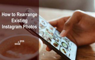 How to Rearrange Existing Instagram Photos