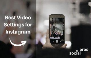 Best video settings for Instagram
